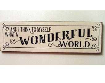 And I think to myself what a wonderful world wood sign