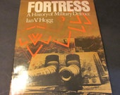 Fortress, A History of Military Defense Vintage book by Ivan V. Hogg 1977