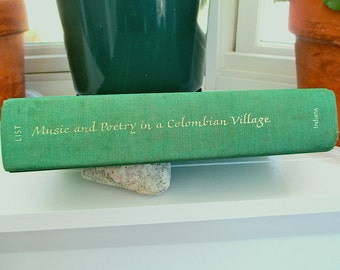 Music and Poetry in a Colombian  Village, 1983 George List  Ethnomusicologist Folklorist Discover Study Evitar Music & Poetry Illustrated