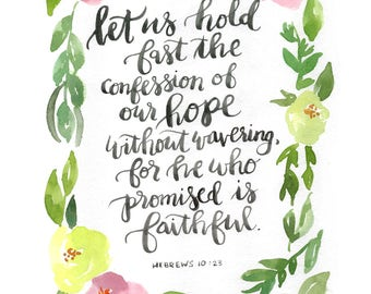 he is faithful 8x 10 Scripture Print
