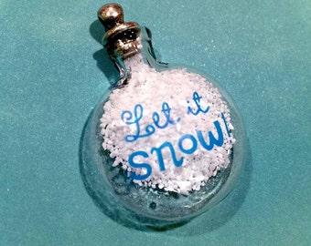 FAUX SNOW sealed in a Glass Globe/bottle-Let it SNOW Glass Pendant-Mini glass bottle-Winter Pendant-Snow Pendant-Christmas pendant