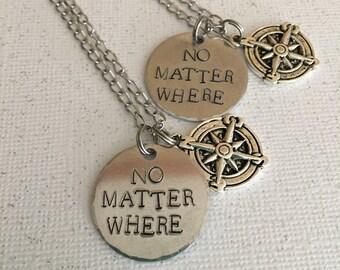 No Matter Where Compass Necklace Set of 2 Friendship Necklaces Matching Best Friends Necklaces  Best Friend Gift BFF Gift Friendship Jewelry