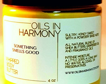 Shea Butter (Whipped ) Body Butter - SOMETHING SMELLS GOOD (Powdery, Light Subtle Sweetness) - 4 oz Large Jar