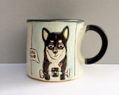 RESERVED FOR SCHNOOFUS Dog Mug, Blue,  with Texting Dog, Animal Pottery