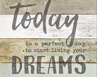 Live Your Dreams,Marla Rae,A Perfect Day To Start Living Your Dreams,Inspirational Wall Decor,12x12,Wood Sign