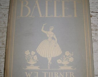 The English Ballet, W.J. Turner, With Dust Cover, 1944