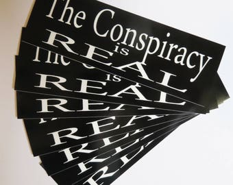The CONSPIRACY is REAL 6 Pack of Stickers ART Sticker Vinyl Decal Decals Esoteric Conspiracies
