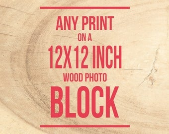Wood Photo Block, Ready to Hang, Mounted Photography, Wall Decor - Photograph on Wood, Personalized, 12x12 inches, walnut, red chestnut, oak