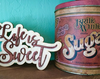 Laser Cut Wood Life Is Sweet Sign