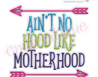 Ain't No Hood Like Motherhood-  funny family design- Mothers Day   -Instant Download Machine Embroidery Design