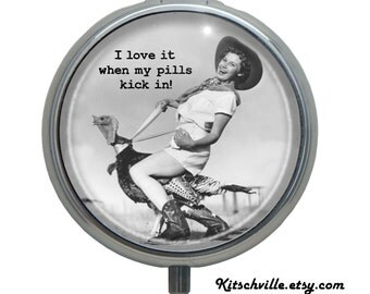 Funny Pill Case Box 'I Love It When My Pills Kick In' Pill Box Fun Pill Organizer for Medication ~ Vintage Retro Crazy Lady