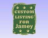 Custom listing for Jamey