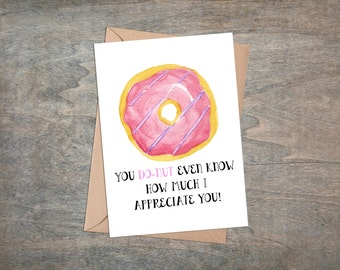 Donut card, stationary, donut art, watercolor card, funny card, mothers day, fathers day, teacher appreciation.