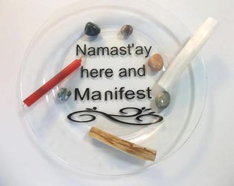Alter Glass Charging Plate   Namastay here and Manifest   Manifesting Plate   Law of Attraction   Decorative Quote Plates   Spiritual Plates