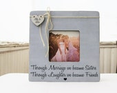 Sister In Law Picture Frame, Sister In Law Wedding Gift Idea, Through Marriage We Became Sisters Picture Frame