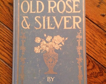First Edition Old Rose & Silver Book by Myrtle Reed 1909 Grosset Dunlap