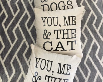 You, Me & the Dogs/Dog/Cats/Cat Burlap Envelope Pillow Cover/ Pillow Cover/ Burlap Pillow Cover