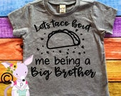 Taco bout Big brother shirt hipster big bro shirt big brother pregnancy announcement shirt pregnancy reveal shirt big brother shirt taco