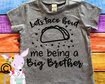 Taco bout Big brother shirt hipster big bro shirt big brother pregnancy announcement shirt pregnancy reveal shirt big brother shirt taco