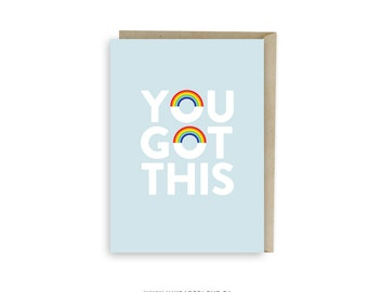 DOUBLE RAINBOW CARD to say You've Got This, You Can Do It, to show empathy, encouragement and support by saying Good Luck!.