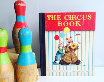 The Circus Book - Adorable Vintage Children's book - Illustrated - Hardcover