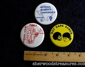 3 Women's Rights Cause Buttons 1970's National Women's Conference HOUSTON  Orig 70's  Pinback Buttons Women's Cause Day Care
