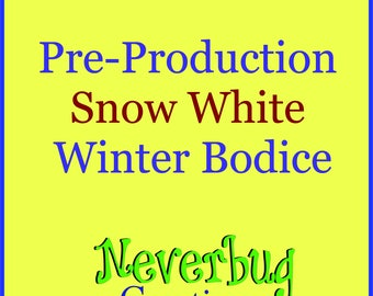 Snow White Winter Bodice (Pre-Production)