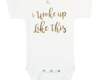 I Woke Up Like This Bodysuit - Gold Glitter Bodysuit - Just Born Baby - Baby Shower Gift - Sparkle Baby Gold Glitter Metallic Bodysuit