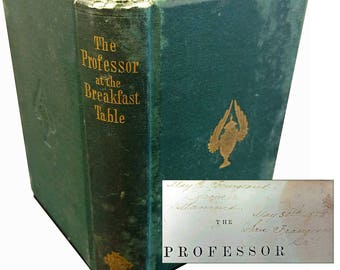 Antique Book Oliver Wendell Holmes Professor at the Breakfast Table 1873 with Fourgeaud Inscription First SF Physician California Gold Rush