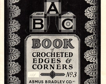 Book of Crocheted Edgings and Corners  Asmus Bradley No. 3 Thread Crochet ORIGINAL Not a Reprint or PDF