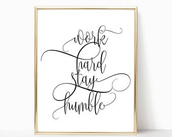SALE -50% Work Hard Stay Humble Digital Print Instant Art INSTANT DOWNLOAD Printable Wall Decor