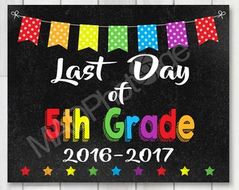 Last Day of 5th Grade Chalkboard sign, Instant Download, Last Day of School, preschool graduation invitation, Grad sign, class of 2017