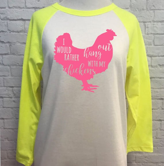 I would rather hang out with my chickens unisex style baseball t-shirt Neon Yellow with Neon Pink print