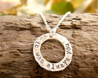 Anniversary Gift, Sterling Silver Necklace, It Was Always You, Hand Stamped Jewelry Valentine Gift