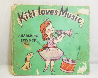 Kiki Loves Music by Charlotte Steiner, 1954 First Edition, Out of Print Rare Vintage Hardcover Book