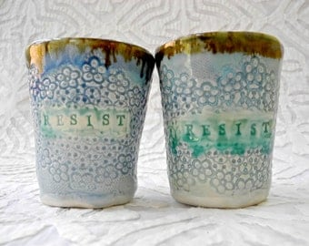 MADE to ORDER: RESIST wine cups, Activist Tumblers, Protest Cups, Juice tumbler, Wine glass, ceramic wine cup, coffee cup, Resistance,