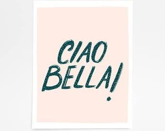 Ciao Bella! - Art Print - 8x10