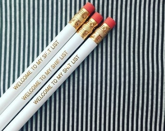 welcome to my sh!t list engraved pencil set of three 3 in white. MATURE SWEARS. Funny stocking stuffer for your naughty list.