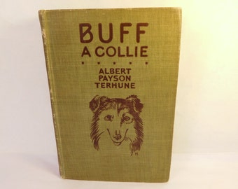 """Vintage Book """"BUFF A COLLIE and Other Dog Stories"""" by Albert Payson Terhune  Grosset & Dunlap 1920's (1921)"""