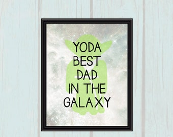 8x10 Yoda Best Dad In The Galaxy | Father's Day | Birthday | Mancave Decor | Star Wars Printable - INSTANT DOWNLOAD