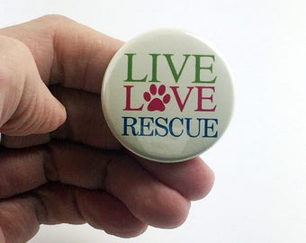 Animal Rescue Button Live Love Rescue Pin B63
