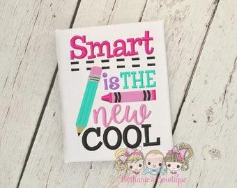 Smart is the new cool- Back to School shirt- girls- Pre-k- Kindergarten, 1st, 2nd, 3rd, 4th grade