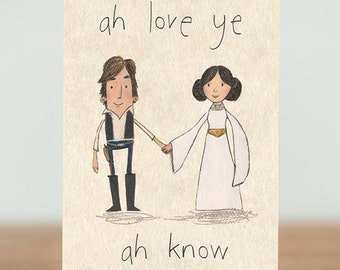 Stars are Braw, greeting cards - Ah love ye - Sci-fi, Star Wars, Han Solo, Princess Leia, romantic, valentines day, boyfriend, girlfriend