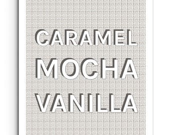 Caramel Mocha Vanilla - Coffee and Kitchen Quote Print - Food Quote - Wall Art - Typography Poster - Giclee Print