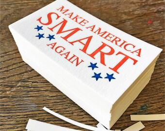 Tiny Signage! Letterpress printed 'Make America Smart Again'
