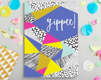 Yippee greeting card. Design led cards. Birthday Card. Congratulations Card. UK made. Trendy stationery. Geometric patterns. Hand drawn.
