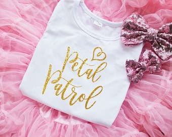 Flower Girl Shirt - Petal Patrol Top (NB-10yrs old)-..Flower Girl Outfit-Flower Girl Gift-Wedding Rehearsal