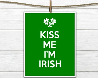 Kiss Me Im Irish Printable 8 x 10 INSTANT DOWNLOAD