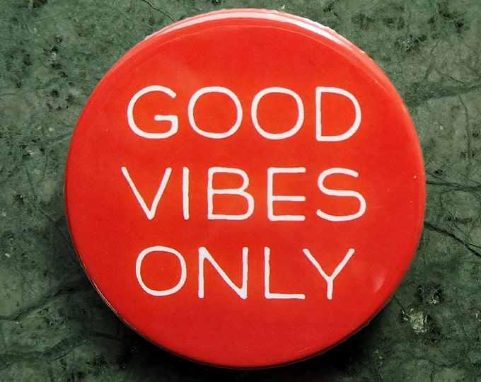 Pinback Button, Good Vibes Only, Ø 1.5 Inch Badge, fun, whimsical, orange