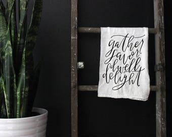 Gather Savor Dwell Delight Tea Towel • Unique Calligraphy Kitchen Decor • Hand Lettered Gather Farmhouse Style Tea Towel • FREE SHIPPING
